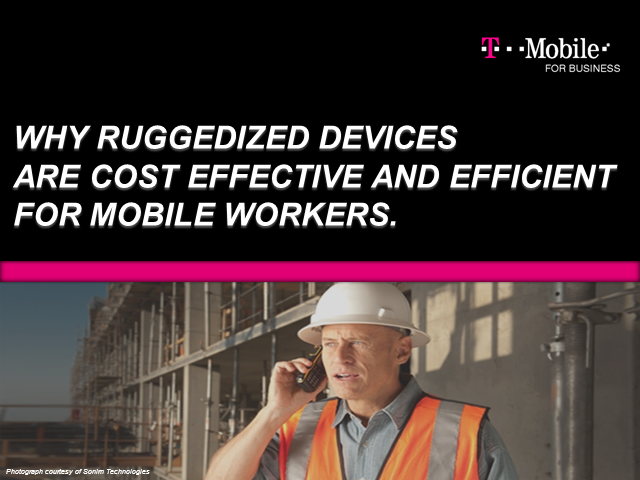 Why Ruggedized Devices are Cost Effective and Efficient for Mobile Workers