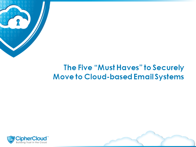 "The 5 ""Must Haves"" to Securely Move to Cloud-based Email Systems"