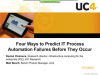 Four Ways to Predict IT Process Automation Failures Before They Occur