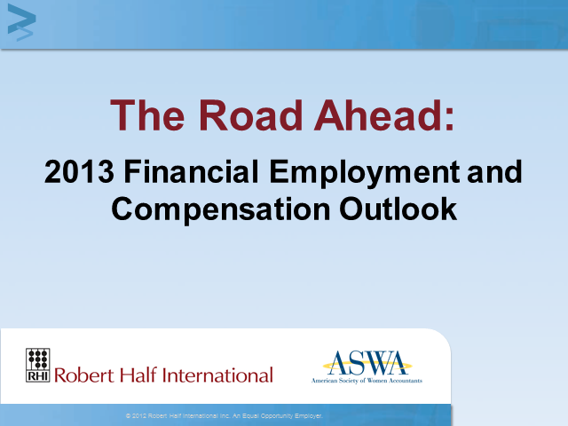The Road Ahead: 2013 Financial Employment and Compensation Outlook