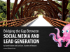 Bridging the Gap between Social Media and Lead Generation