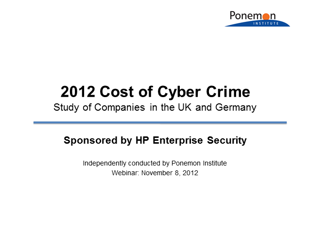 EMEA 2012 3rd Annual Cost of Cyber Crime Study Results - UK & Germany