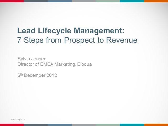 The lead lifecycle management:  7 steps from prospect to revenue