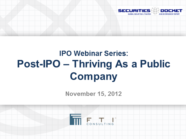 IPO Webinar Series: Life After the IPO -- Thriving as a Public Company