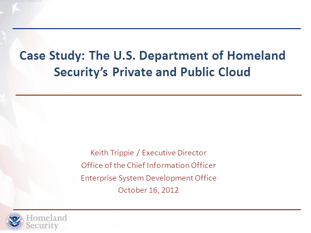 Case Study: Department of Homeland Security's Public and Private Cloud