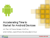 Accelerating Time to Market for Android Devices