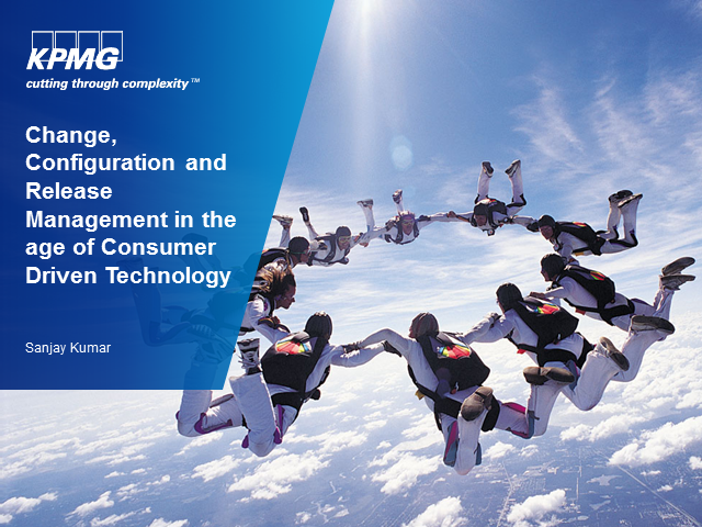 Change, Configuration & Release Mngt in the Age of Consumer Driven Technology