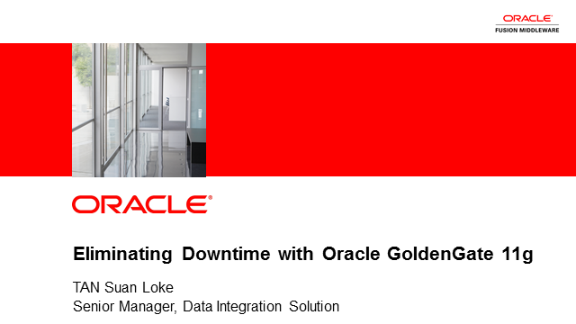 Data Integration: Eliminate Downtime with Oracle GoldenGate11g