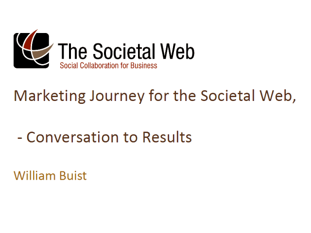 Marketing Journey for the Societal Web, Conversation to Results