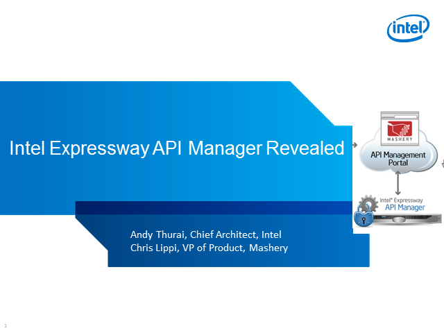 Joint Intel & Mashery Webinar: Intel Expressway API Manager Revealed