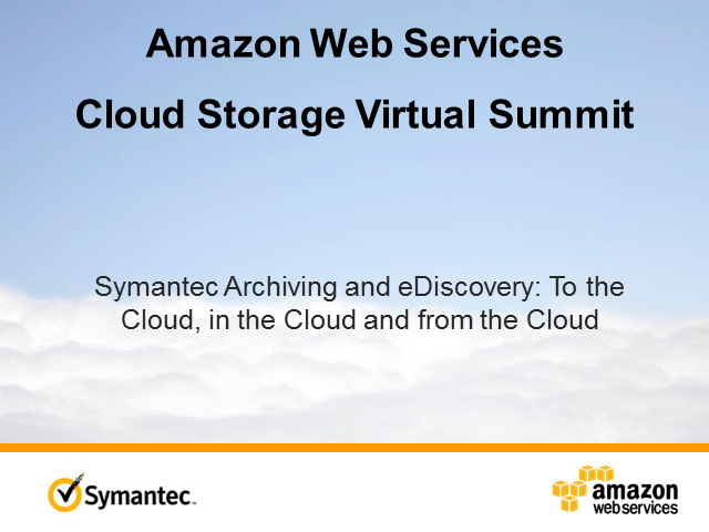 Archiving and eDiscovery: To the Cloud, in the Cloud and from the Cloud