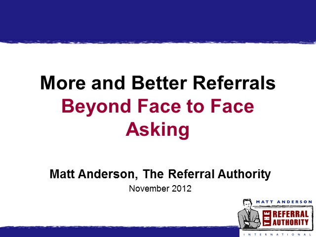 More and Better Referrals Beyond Face to Face Meetings