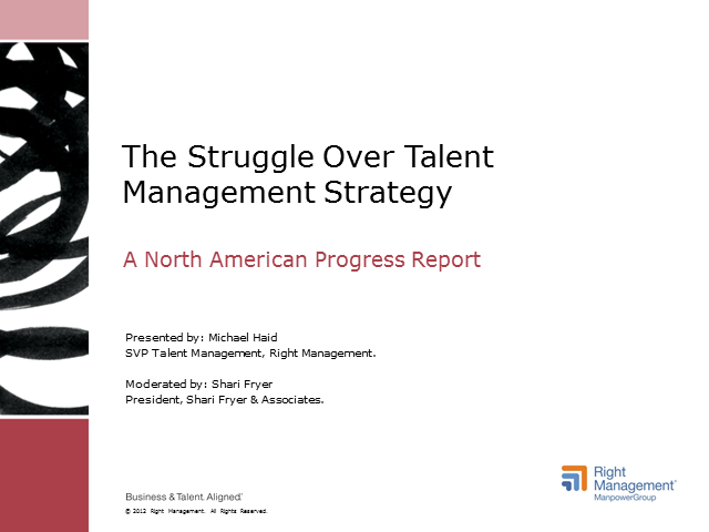 The Struggle Over Talent Management Strategy: A North American Progress Report
