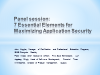 Panel session: 7 Essential Elements for Maximizing Application Security