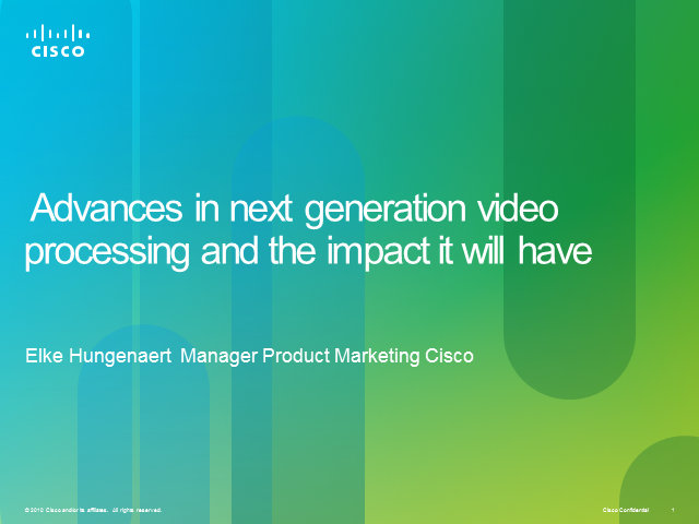 Advances in next generation video processing and the impact it will have