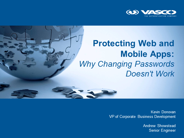 Protecting Web and Mobile Apps: Why Changing Passwords Doesn't Work