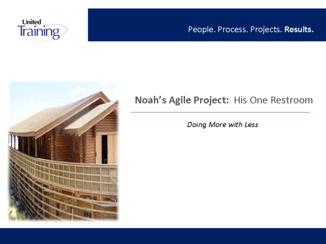 Noah's Ark Had Only 1 Restroom: His Agile Project