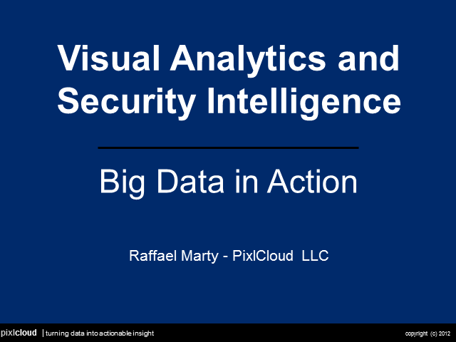 Visual Analytics and Security Intelligence - Big Data in Action