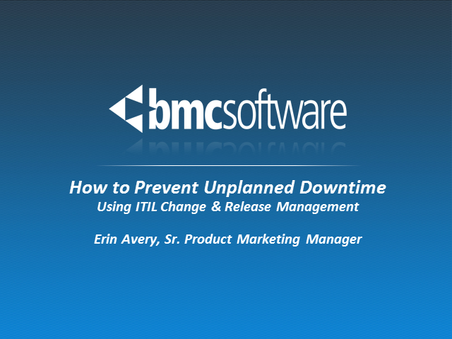 How to Prevent Unplanned Downtime Using ITIL Change & Release Management