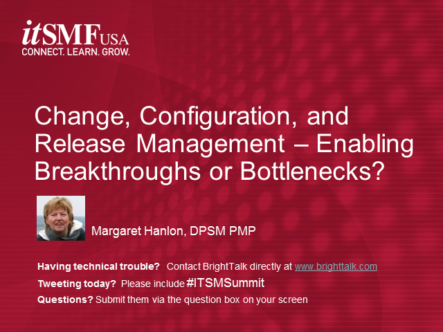 Change, Configuration and Release Mngt – Enabling Breakthroughs or Bottlenecks?