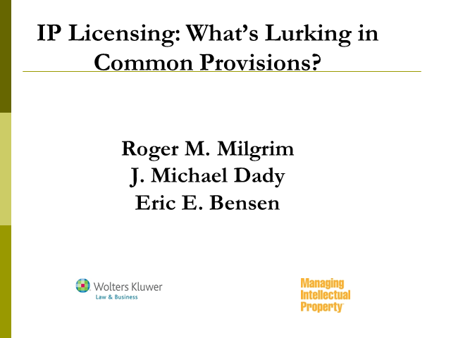 IP Licensing: What's Lurking in Common Provisions?