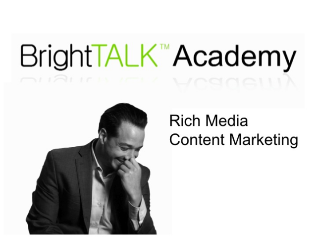 BrightTALK Miniseries: Rich Media Content Marketing