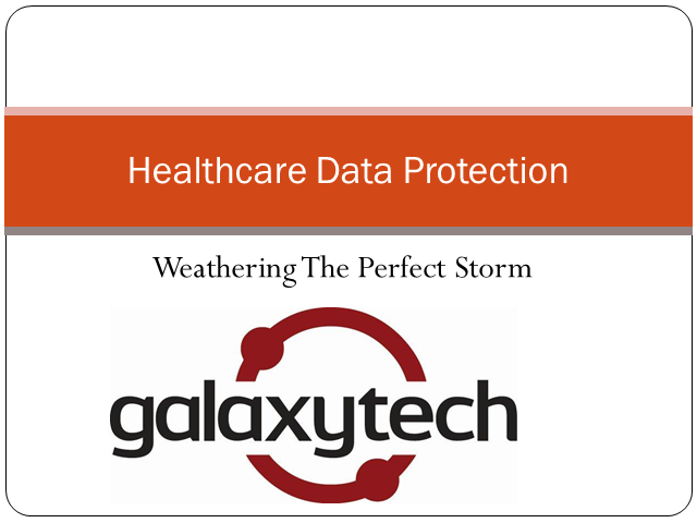 Healtcare Data Protection: Weathering The Perfect Storm