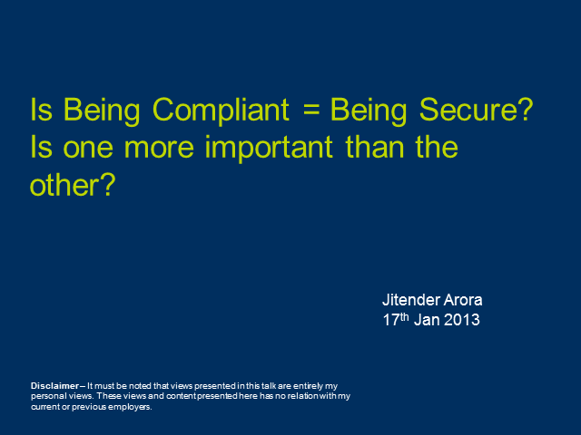 Is Being Compliant = Being Secure? Is One More Important Than the Other?