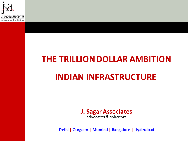 The trillion dollar ambition: Indian Infrastructure