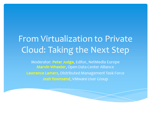 From Virtualization to Private Cloud: Taking the Next Step
