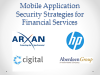 Panel Session: Mobile App Security Strategies for Financial Services