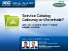 Service Catalog: Gateway or Wormhole?