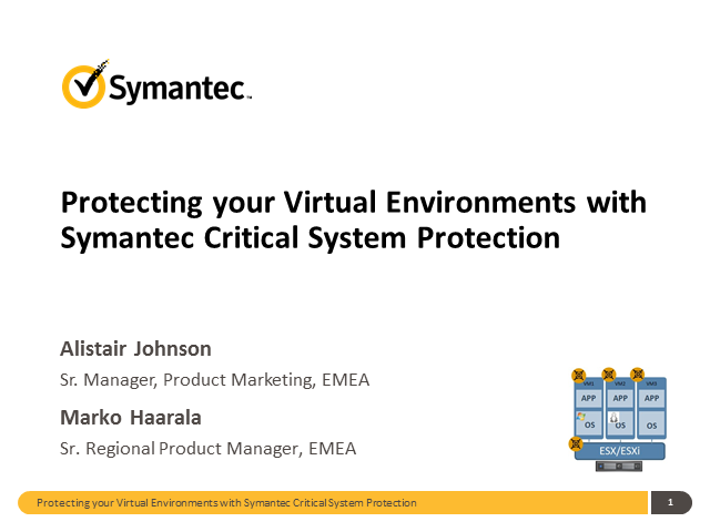 Protecting your Virtual Environments with Symantec Critical System