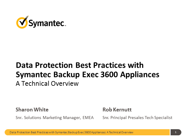 Data Protection Best Practices with Symantec Backup Exec 3600 Appliances