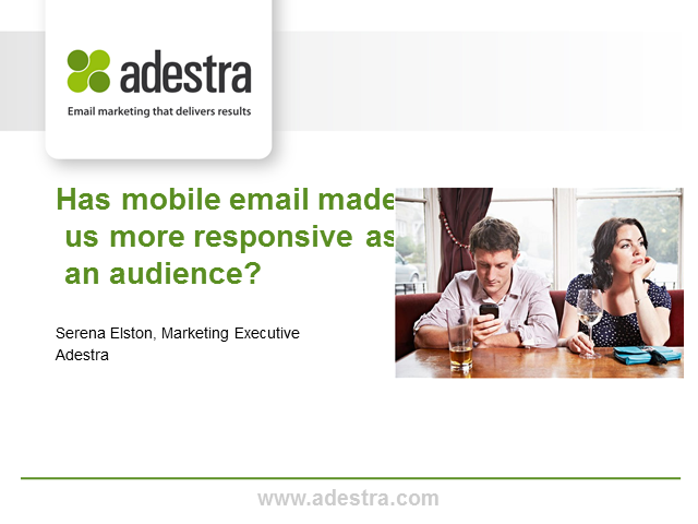 Has mobile email made us more responsive as an audience
