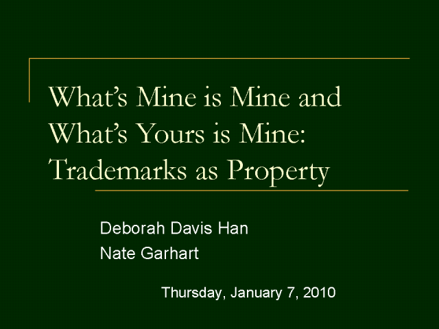 What's Mine is Mine &What's Yours is Mine: Trademarks as Property