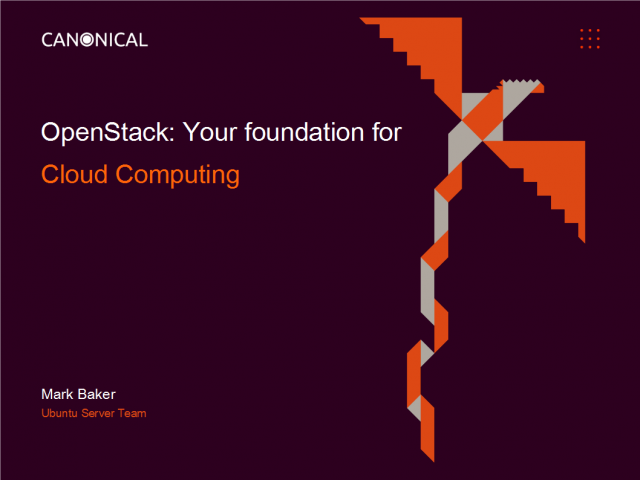 OpenStack, your foundation for Cloud computing