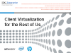 Client Virtualization for the Rest of Us