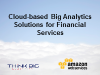 Delivering Cloud-based Big Analytic Solutions for Financial Services