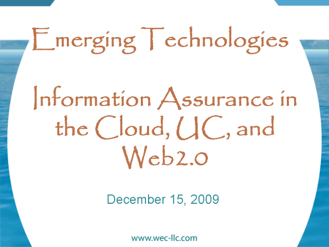 Emerging Technologies: Trusting the Cloud, UC and Web 2.0
