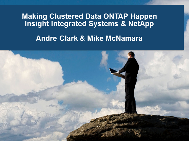 NetApp clustered Data ONTAP Has Arrived
