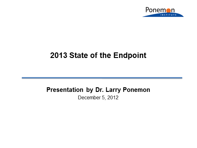 Greatest IT Security Risks of 2013: Annual State of the Endpoint Report