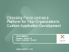 Choosing Force.com as a Platform for Your Organization's Custom App Development