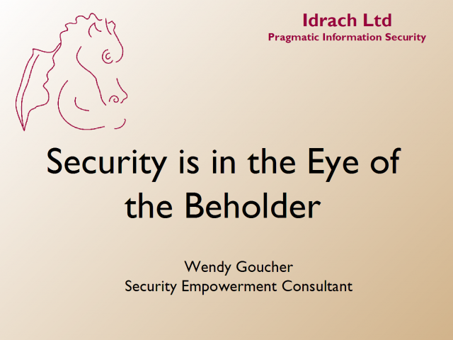 Security is in the Eye of the Beholder