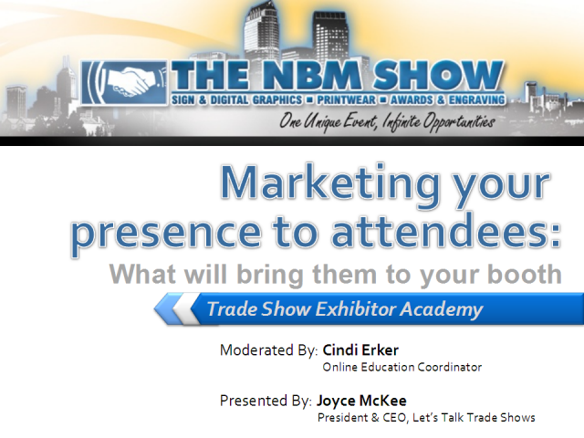 Marketing Your Presence to Attendees: Bringing them to Your Booth