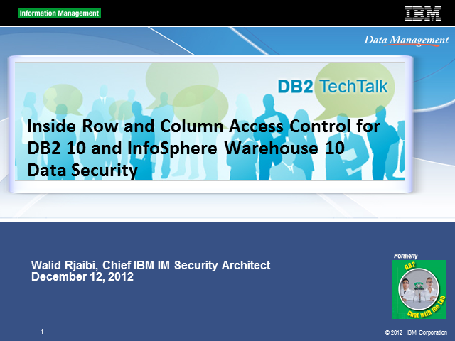 DB2 Tech Talk: Inside Row and Column Access Control for DB2 10 for LUW