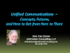 Unified Communications – Concepts, Futures, and How To Get From Here to There