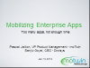 Mobilizing Enterprise Apps – Too Many Apps, Not Enough Time