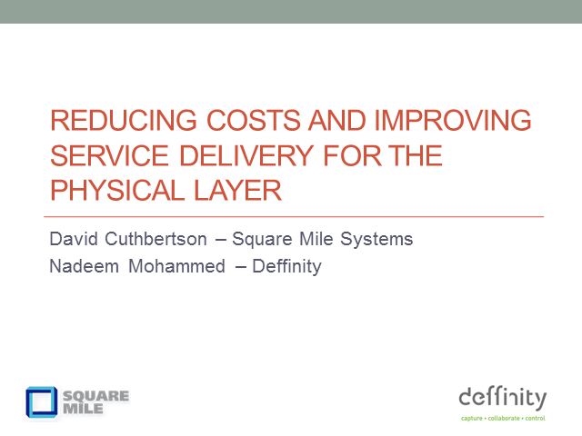 Reducing Costs and Improving Service Delivery For the Physical Layer
