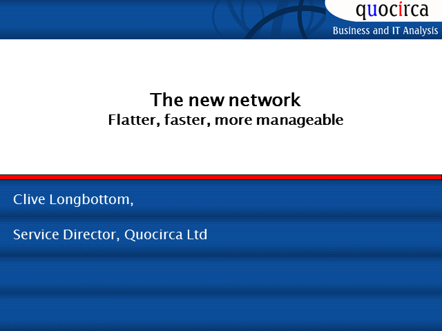 The New Network – Flatter, Faster, More Manageable